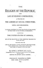 The Religion of the Republic, and Laws of Religious Corporations