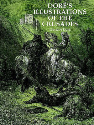 Dor   s Illustrations of the Crusades