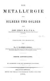 Die metallurgie: Gewinnung und verarbeitung der metalle und ihrer legirungen in praktischer und theoretischer, besonders chemischer begiehung, von John Percy ... übertragen und bearb. von Dr. F. Kanpp ...