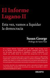 El Informe Lugano II: Esta vez, vamos a liquidar la democracia