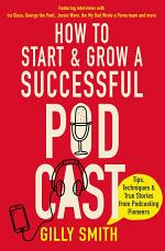 How to Start and Grow a Successful Podcast