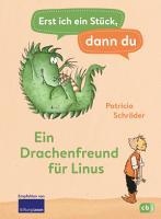 Erst ich ein St  ck  dann du   Ein Drachenfreund f  r Linus PDF