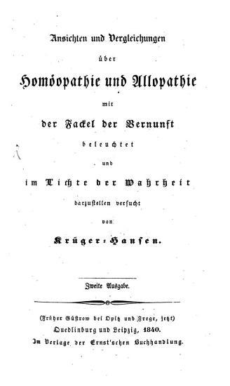 Ansichten und Vergleichungen   ber Hom  opathie und Allopathie mit der Fackel der Vernunft beleuchtet PDF