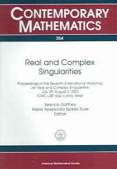 Real and Complex Singularities: Proceedings of the Seventh International Workshop on Real and Complex Singluarlities, July 29-August 2, 2002, ICMC-USP, São Carlos, Brazil