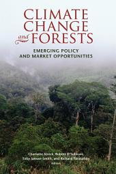 Climate Change and Forests: Emerging Policy and Market Opportunities