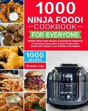 1000 Ninja Foodi Cookbook for Everyone PDF