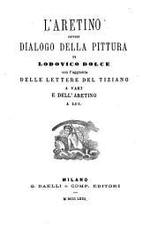 L'Aretino, ovvero Dialogo della pittura di Lodovico Dolce