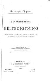 Den oldfranske heltedigtning (Histoire de l'épopée franc̜aise au moyen âge: accompagnée d'une bibliographie détaillée)