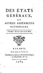 Des états généraux, et autres assemblées nationales: Volume17