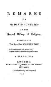 Remarks on Mr. David Hume's Essay on the Natural History of Religion: Addressed to the Rev. Dr. Warburton