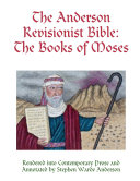 The Anderson Revisionist Bible: The Books of Moses