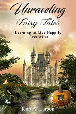 Unraveling Fairy Tales  Bible Study Book