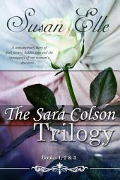 The Sara Colson Trilogy Books 1, 2 & 3