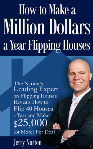 How to Make a Million Dollars a Year Flipping Houses