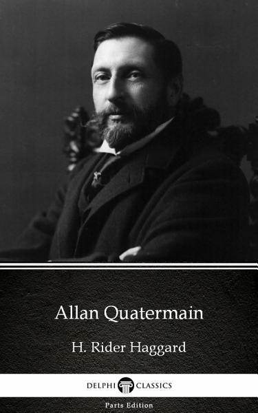 Allan Quatermain By H Rider Haggard Delphi Classics Illustrated