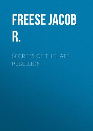 Secrets of the Late Rebellion PDF