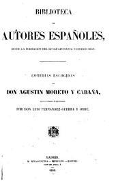 Comedias escogidas de don Agustín Moreto y Cabaña: Volumen 39