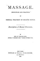 Massage: Principles and Practice of Remedial Treatment by Imparted Motion. Description of Manual Processes