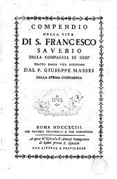 Compendio della vita di S. Francesco Saverio della Compagnia di Gesu'