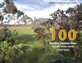 100 brazilian savanna trees - Cerrado sensu stricto: A field guide
