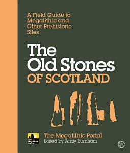 The Old Stones of Scotland PDF