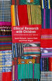 Ethical Research with Children: Untold Narratives and Taboos