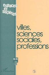 Villes, sciences sociales, professions: n° 84-85