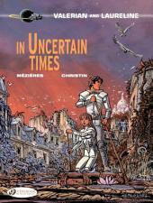 Valerian & Laureline - Tome 18 - In Uncertain Times