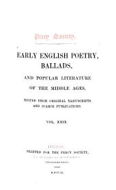 Early English Poetry, Ballads and Popular Literature of the Middle Ages: Volume 29