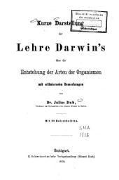 Kurze Darstellung der Lehre Darwin's über die Entstehung der Arten der Organismen, mit erläuternden Bemerkungen