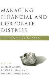 Managing Financial and Corporate Distress: Lessons from Asia