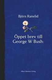 Öppet brev till George W Bush - Paradisets nycklar hänger i helvetet
