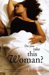 Do You Take This Woman?: A Novel