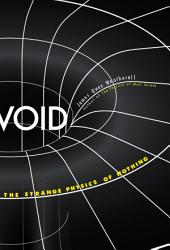 Void: The Strange Physics of Nothing