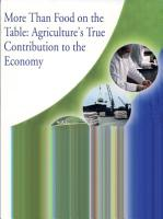More than food on the table  Agriculture   s true contribution to the economy PDF