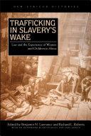 Trafficking in Slavery's Wake