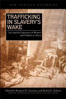 Trafficking in Slavery   s Wake PDF