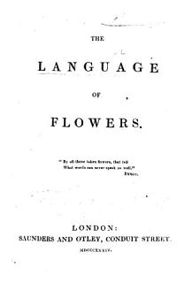 The Language of Flowers   Translated from the French of C  de la Tour  Pseud  I e  L  Cortambert   Book