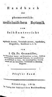 Handbuch der pharmaceutisch-medicinischen Botanik: zum Selbstunterricht für angehende Aerzte, Veterinär-Aerzte, Apotheker, Droguisten u. s. w, Band 5