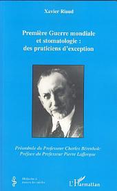 Première Guerre mondiale et stomatologie : des praticiens d'