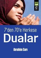 7'den 70'e Herkese Dualar: Allah'a Kalkan eller Geri çevrilmez