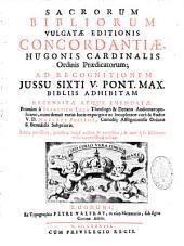 Concordantiae bibliorum Sacrorum vulgatae editionis Hugonis cardinalis ordinis praedicatorum: ad recognitionem jussu Sixti V. Pont. Max. bibliis adhibitam, recensitae atque emendatae primum a Francisco Luca ...