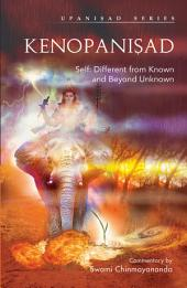 KENOPANISHAD: Self: Diffrent From Known and Beyond Unknown