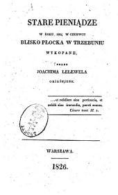 Stare pieniądze w roku 1824 w czerwcu blisko Płocka w Trzebuniu wykopane