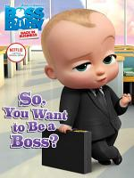 So  You Want to Be a Boss  PDF
