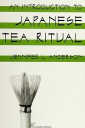 An Introduction to Japanese Tea Ritual