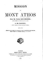 Mission au Mont Athos par m. l'abbé Duchesne ... et m. Bayet ...: Suivie d'un Mémoire sur un ambon de Salonique et sur les représentations des rois mages pendant les premiers siècles ...