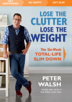 Lose the Clutter  Lose the Weight