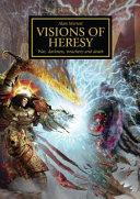 Horus Heresy  Visions of Heresy PDF