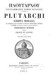Ploutarchou tou Chairōneōs ta ēthika: Volume 2